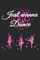 Just Wanna Dance