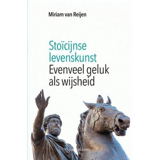 Boek cover Stoïcijnse levenskunst van Miriam van Reijen (Paperback)