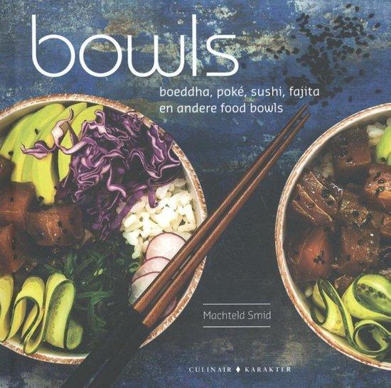 Bowls - Buddha, Poké, Sushi, Fajita en andere foodbowls - Machteld Smid |
