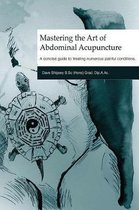 Mastering the Art of Abdominal Acupuncture