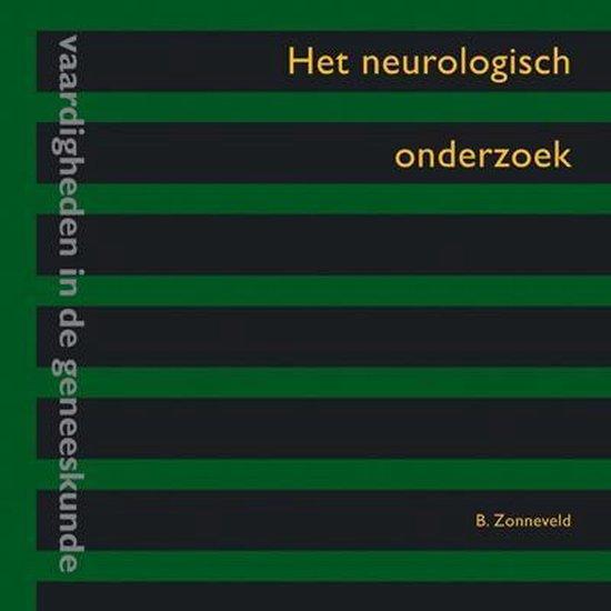 Het neurologisch onderzoek - B. Zonneveld |