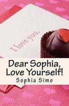 Dear Sophia, Love Yourself!