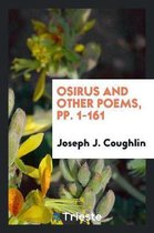 Osirus and Other Poems, Pp. 1-161