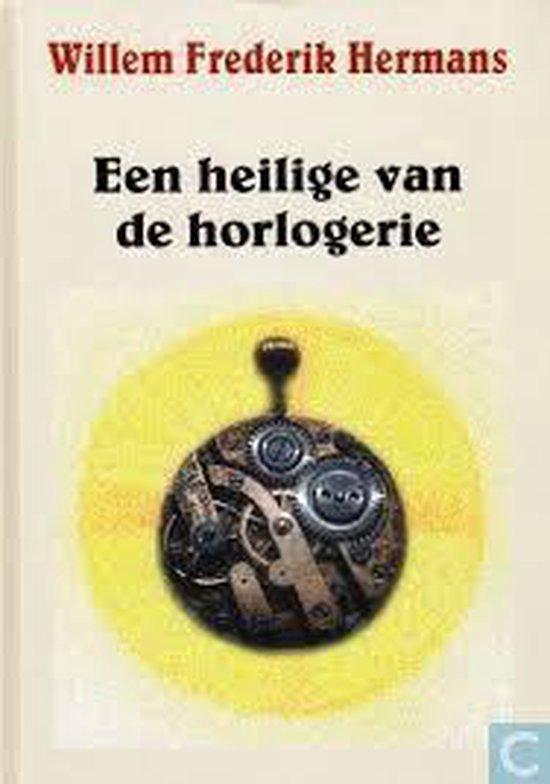 Heilige van de horlogerie - Willem Frederik Hermans  