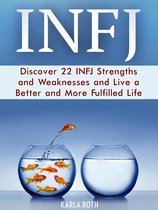 Boek cover Infj: Discover 22 Infj Strengths and Weaknesses and Live a Better and More Fulfilled Life van Karla Roth