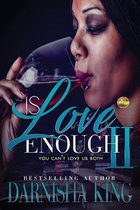 Is Love Enough 2