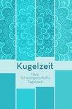 Kugelzeit - Mein Schwangerschafts-Tagebuch