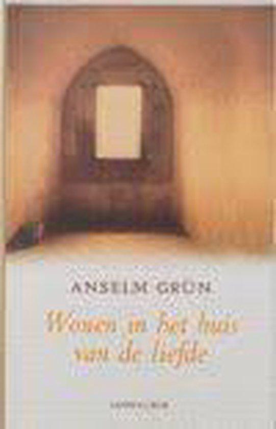 Wonen in het huis van de liefde - Anselm Grün |