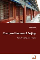 Courtyard Houses of Beijing