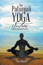 The Patanjali Yoga Sutras and Its Spiritual Practice