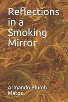 Reflections in a Smoking Mirror