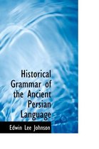 Historical Grammar of the Ancient Persian Language