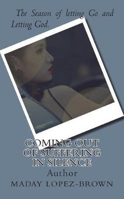 Coming out of Suffering in Silence