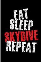 Eat Sleep Skydive Repeat
