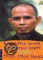 Boeddha Leeft, Christus Leeft