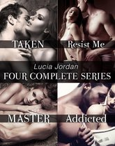 Lucia Jordan's Four Series Collection: Taken, Resist Me, Master, Addicted