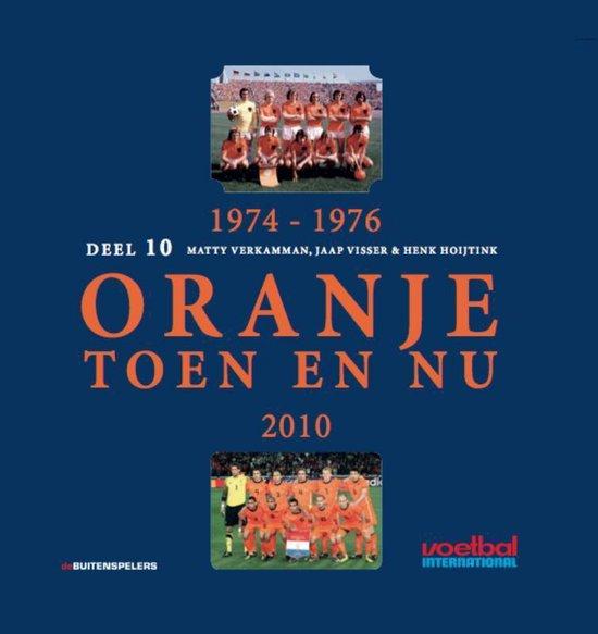 1974-1976 Oranje Toen en Nu 2010 - Matty Verkamman | Fthsonline.com