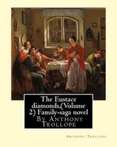 The Eustace diamonds, By Anthony Trollope (Volume 2) Family-saga novel