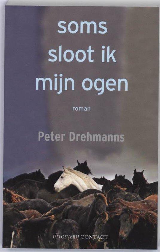 Soms Sloot Ik Mijn Ogen - Peter Drehmanns | Fthsonline.com
