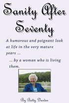 Sage and Sassy Reflections on the Golden Years ... by a Woman Who Is Living Them