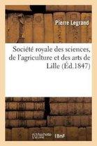 Soci t Royale Des Sciences, de l'Agriculture Et Des Arts de Lille. Rapport Lu En S ance Publique