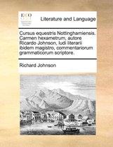 Cursus Equestris Nottinghamiensis. Carmen Hexametrum, Autore Ricardo Johnson, Ludi Literarii Ibidem Magistro, Commentariorum Grammaticorum Scriptore.