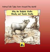 Animal Folk Tales from around the World - Why the Buffalo Walks Slowly and Treads Gently