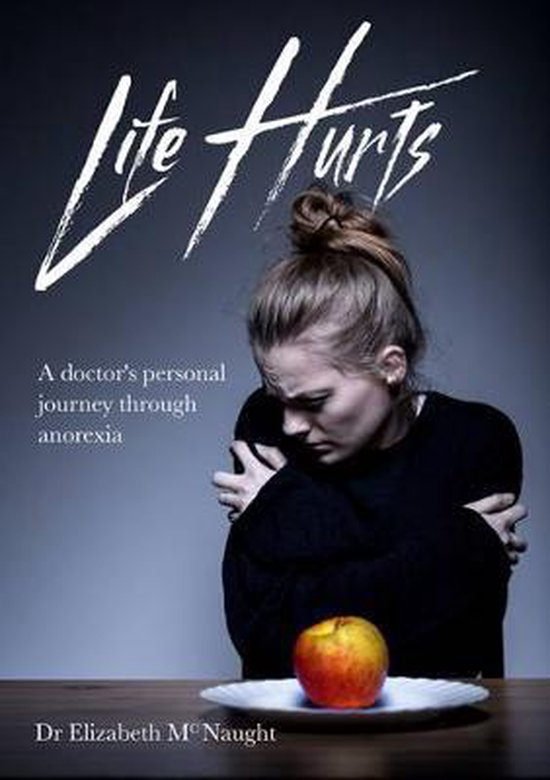 Boek cover Life Hurts van Dr Elizabeth McNaught (Paperback)