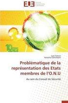 Probl�matique de la Repr�sentation Des Etats Membres de L O.N.U