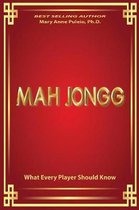 MAH JONGG What Every Player Should Know