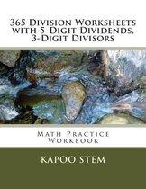 365 Division Worksheets with 5-Digit Dividends, 3-Digit Divisors