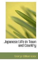 Japanese Life in Town and Country