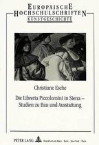 Die Libreria Piccolomini in Siena - Studien Zu Bau Und Ausstattung