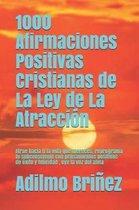 1000 Afirmaciones Positivas Cristianas de la Ley de la Atracci n