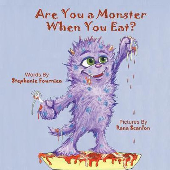 Boek cover Are You A Monster When You Eat van Stephanie Fourniea (Paperback)