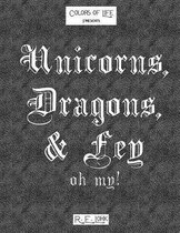 Unicorns, Dragons, & Fey... Oh My!