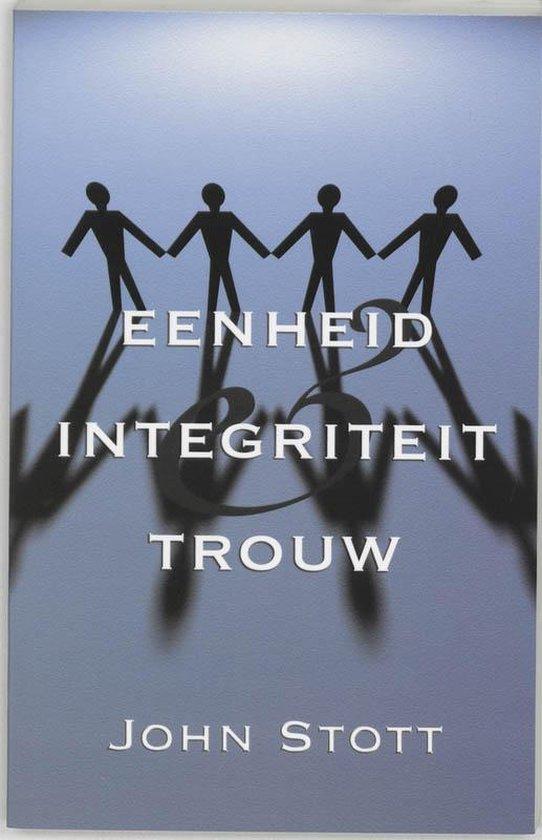 Eenheid, Integriteit & Trouw - John Stott |