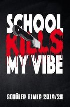 School kills my Vibe Sch ler Timer 2019/20