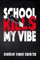 School kills my Vibe Sch ler Timer 2019/20