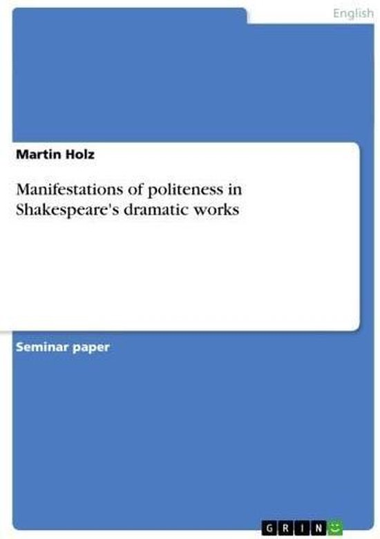 Manifestations of politeness in Shakespeare's dramatic works