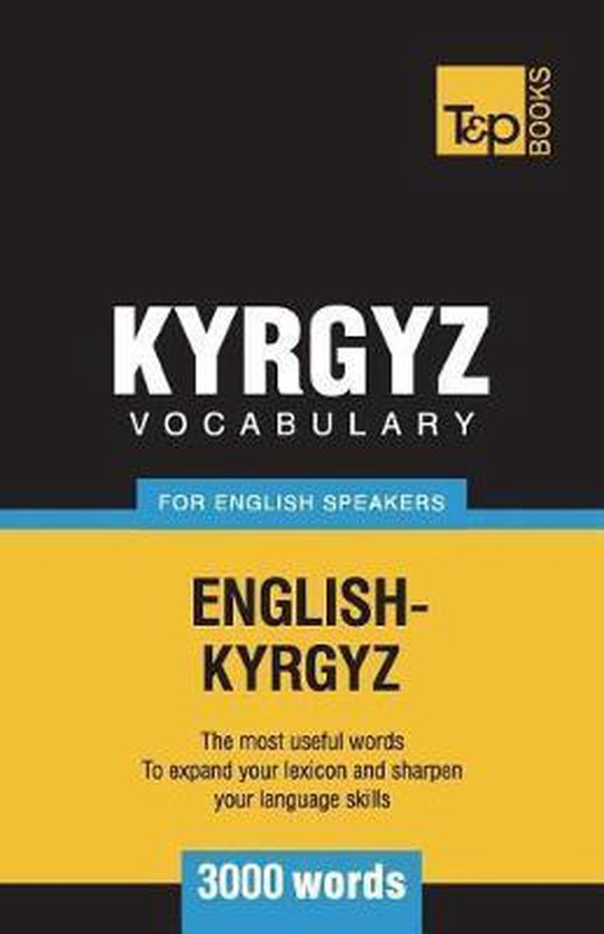 Kyrgyz Vocabulary for English Speakers - 3000 Words