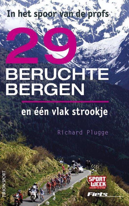 29 Beruchte Bergen En Een Vlak Strookje - Richard Plugge |