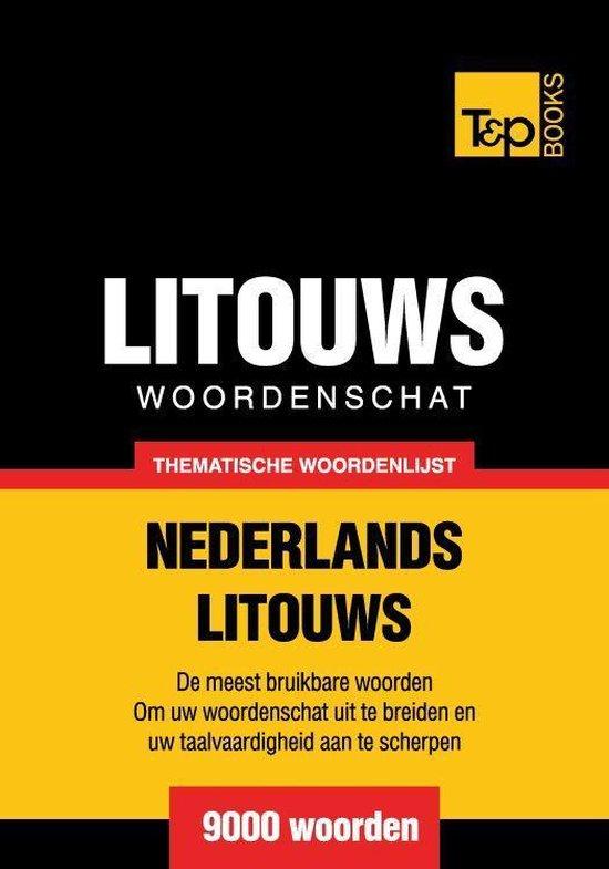 Thematische woordenschat Nederlands-Litouws - 9000 woorden - Andrey Taranov |