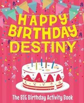 Happy Birthday Destiny - The Big Birthday Activity Book