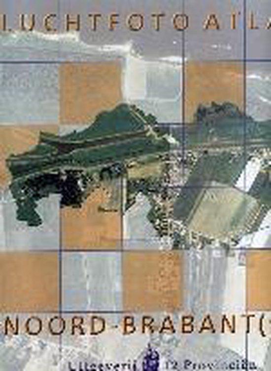 Luchtfotoatlas Noordbrabant (W) - Auteur Onbekend |