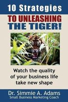 Ten Strategies to Unleashing the Tiger?