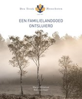 Den Treek-Henschoten - Een Familielandgoed Ontsluierd