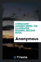 Longmans' Modern Series. the Illustrated Readers. Second Book
