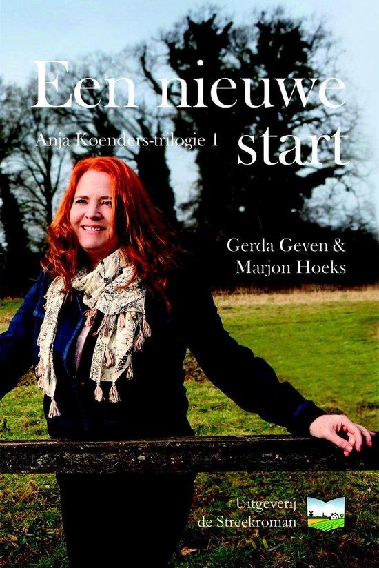 Anja Koenders-trilogie 1 - Een nieuwe start - Gerda Geven |