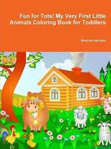 Fun for Tots! My Very First Little Animals Coloring Book for Toddlers
